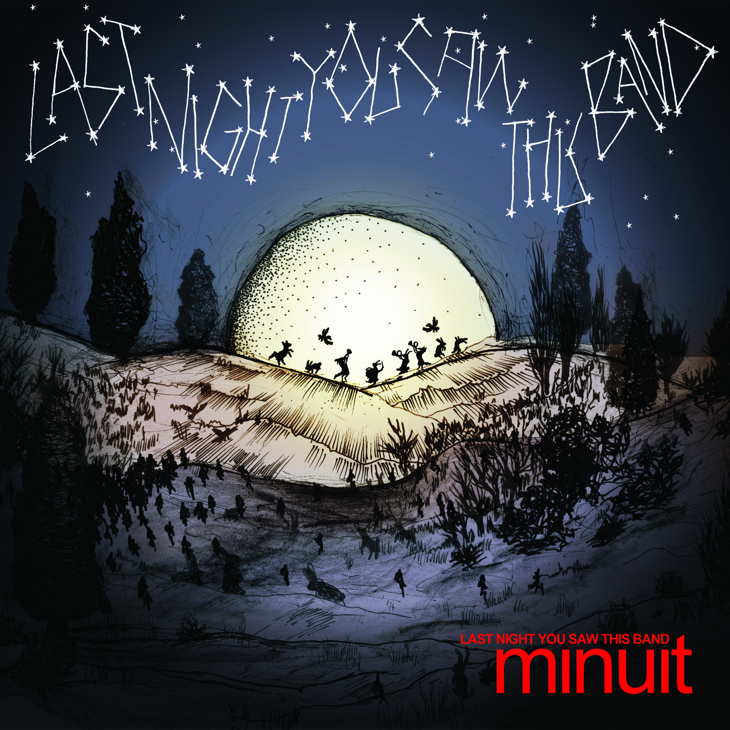 Minuit - Last Night You Saw This Band