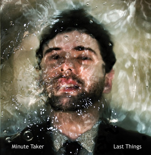 Minute Taker - Last Things