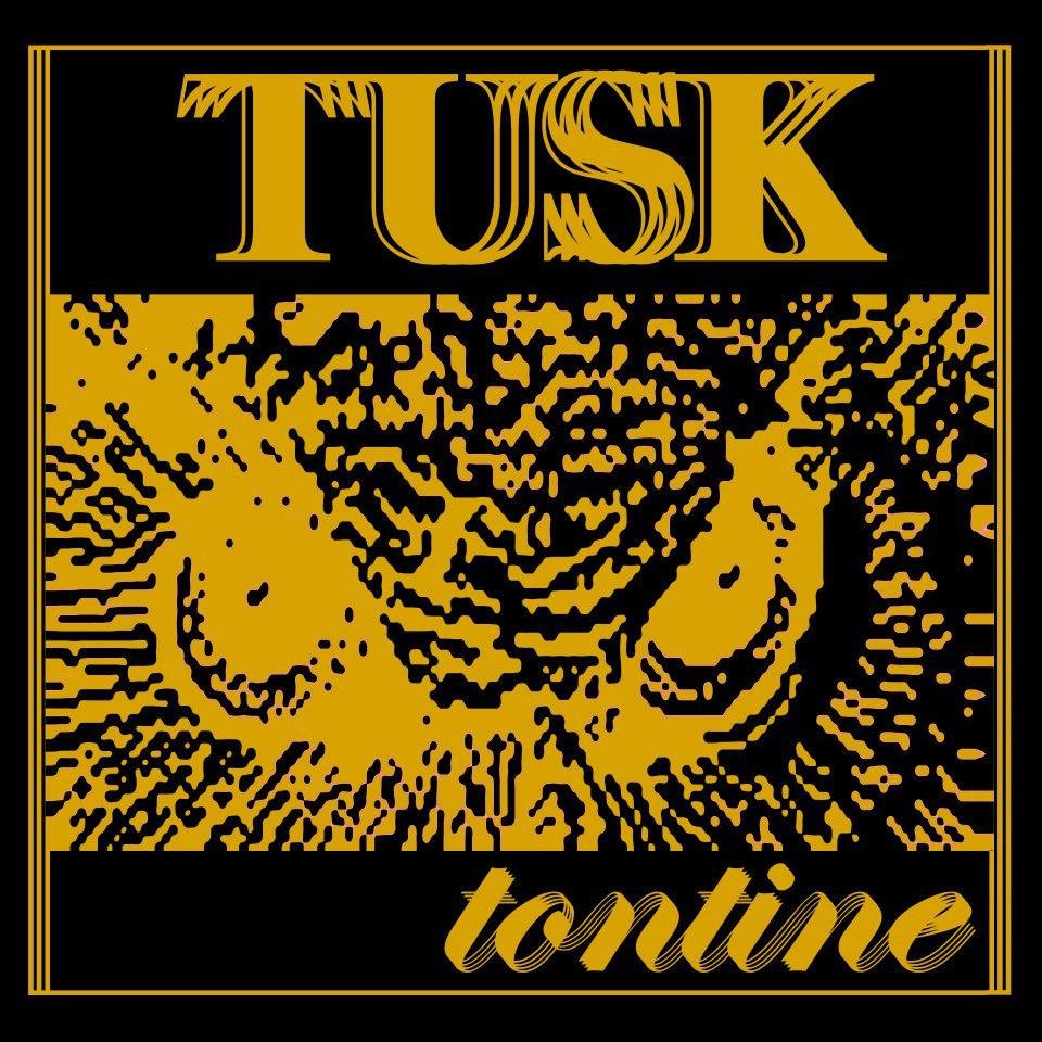 TUSK | TONTINE EP