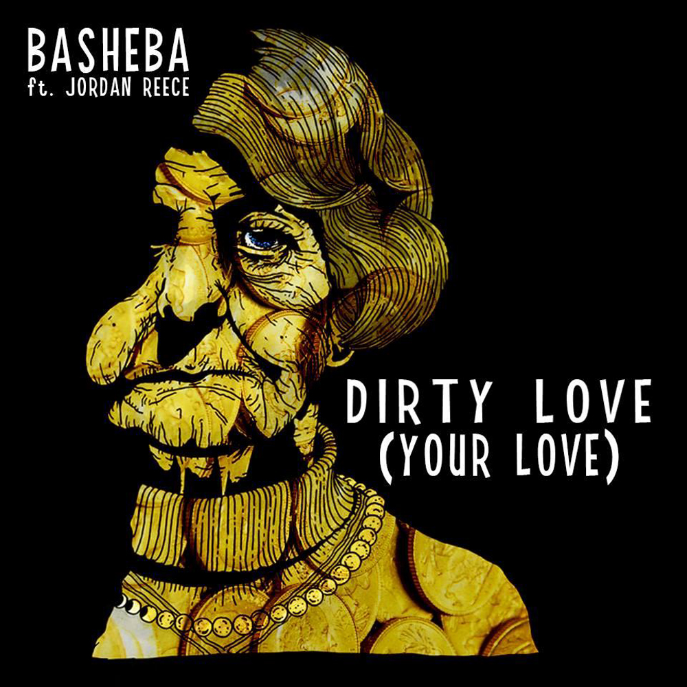 Dirty Love (Your Love) - BASHEBA